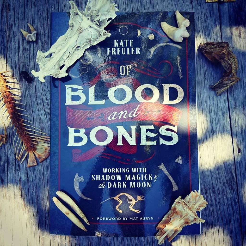Of Blood and Bones: Working with Shadow Magick and the Dark Moon by Kate Freuler - signed and personalized copy