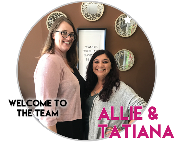 Welcome to the team... Allie & Tatiana!