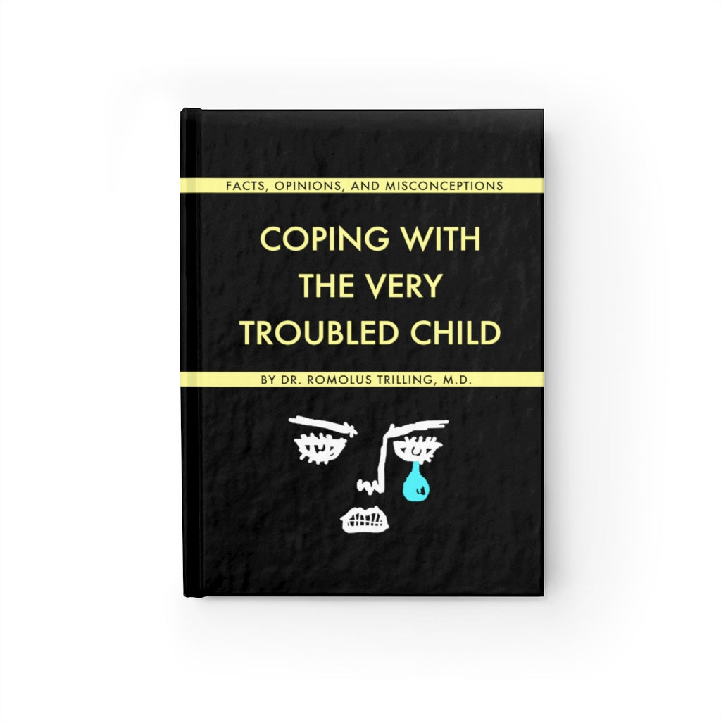 Coping With The Very Troubled Child Journal
