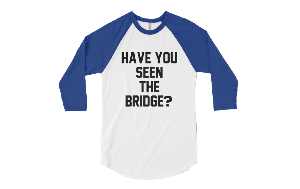 Have You Seen The Bridge Raglan Shirt Almost Famous - Replica Prop Store  - 1