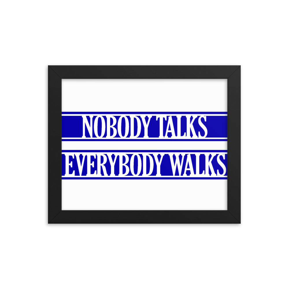 Nobody Talks Everybody Walks Framed Poster The Office