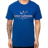 Stay Goosin' T-Shirt