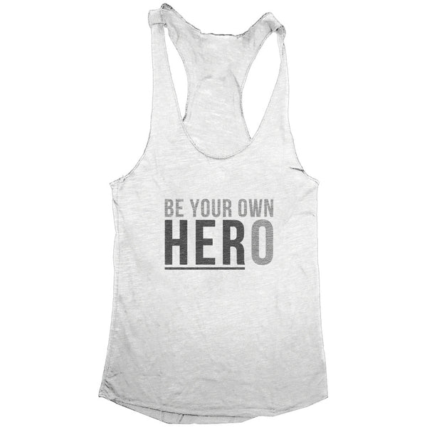 BE YOUR OWN HERO Women's Racerback Tank Top (White w/ Grey Flecks)