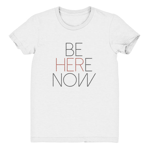 BE HERE NOW Unisex T-Shirt (White Slub)