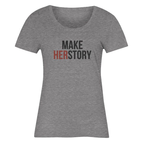 MAKE HERSTORY® Women's T-Shirt