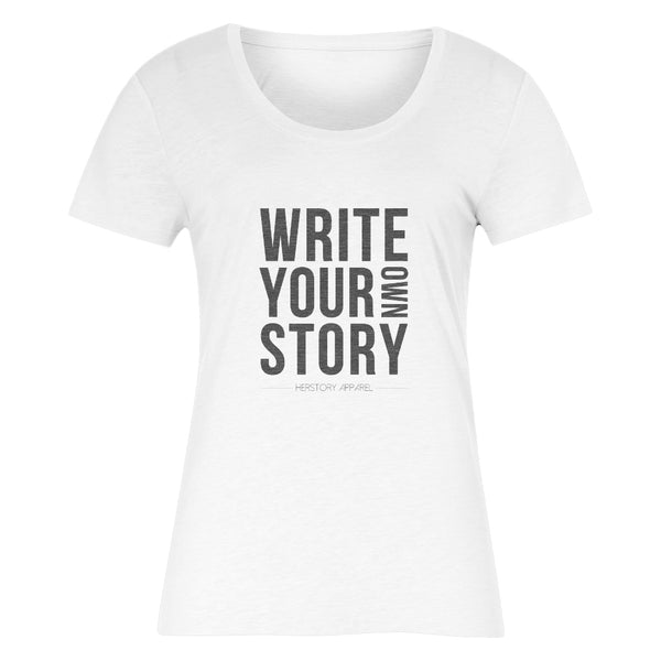 WRITE YOUR OWN STORY Women's T-Shirt
