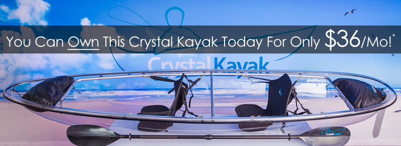 Buy a Crystal Kayak for Only $36/mo
