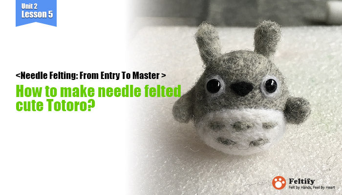 needle felt tutorials for beginners --How to make needle felted cute animal Totoro