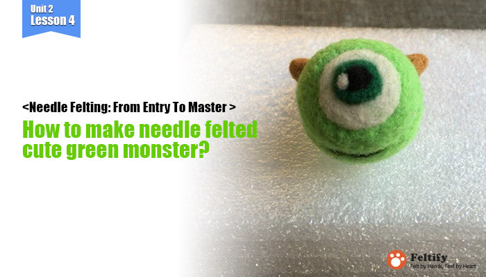 needle felt tutorials for beginners --How to make needle felted cute green monster