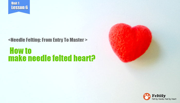 needle felt tutorials for beginners --How to make needle felted heart