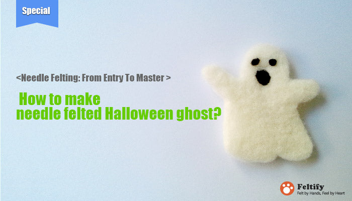 How to make needle felted Halloween ghost