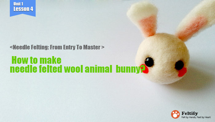 needle felt tutorials for beginners --How to make needle felted wool animals bunny