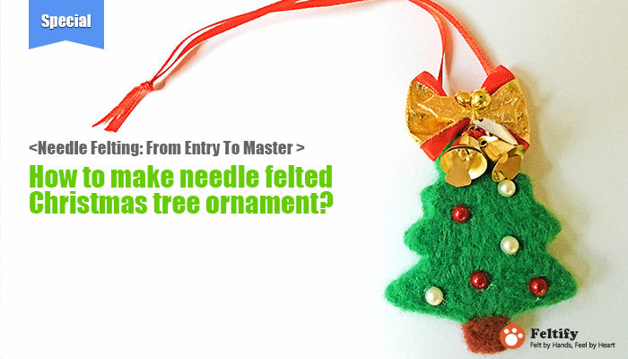 needle felt tutorials for beginners --How to make needle felted Christmas tree ornament