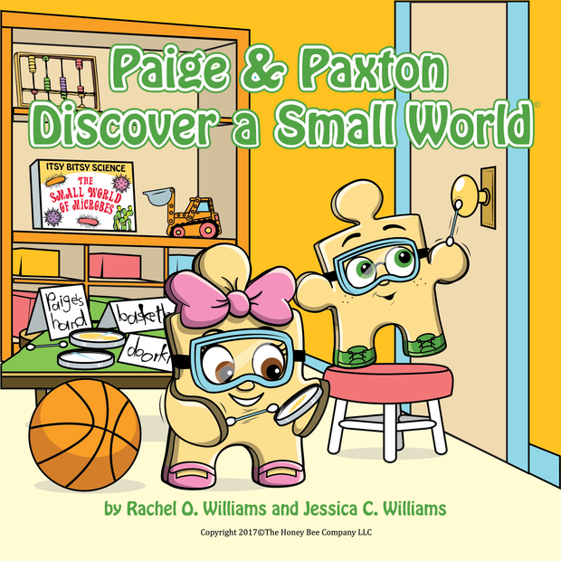 Paige & Paxton Discover a Small World (Microbiology)
