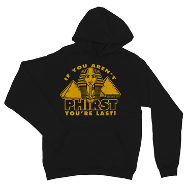 If You Aren't Phirst 06 Hoodie