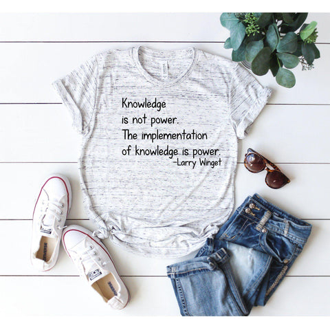 Knowledge is not Power T-shirt