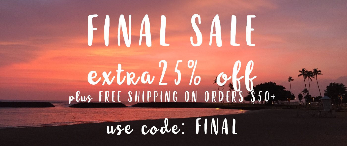 FINAL SALE - TAKE 25% OFF