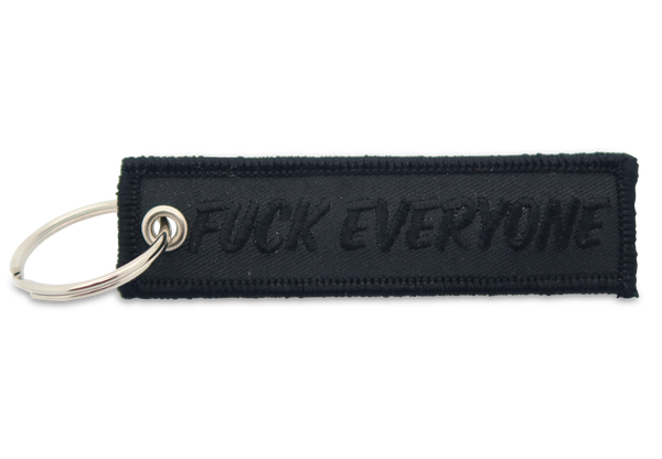 FUCK EVERYONE Black Patch Keychain