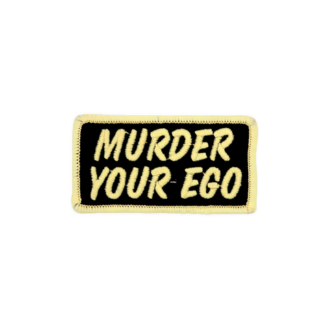 MURDER YOUR EGO Mini Patch