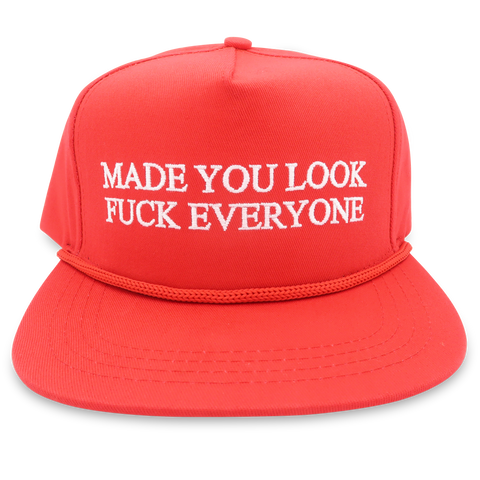 MADE YOU LOOK FUCK EVERYONE Hat