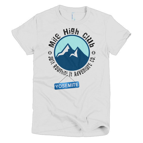 Mile High Club Yosemite Women's T-Shirt - Just Roughin' It