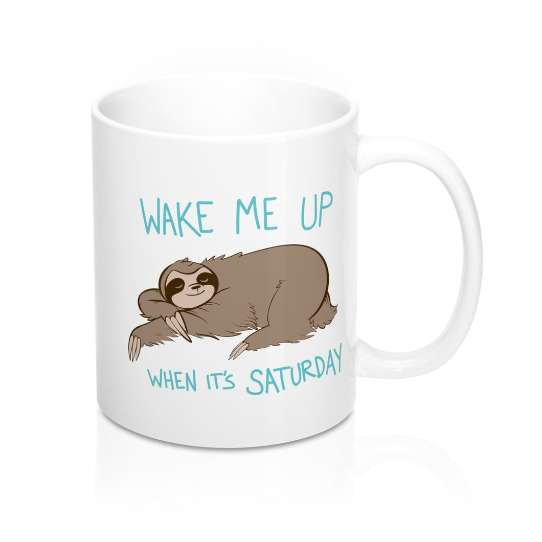Sloth Mug- Wake Me Up When It's Saturday