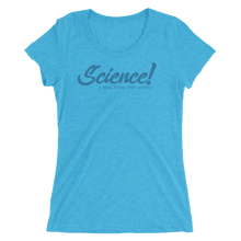 Science! Ladies' short sleeve t-shirt
