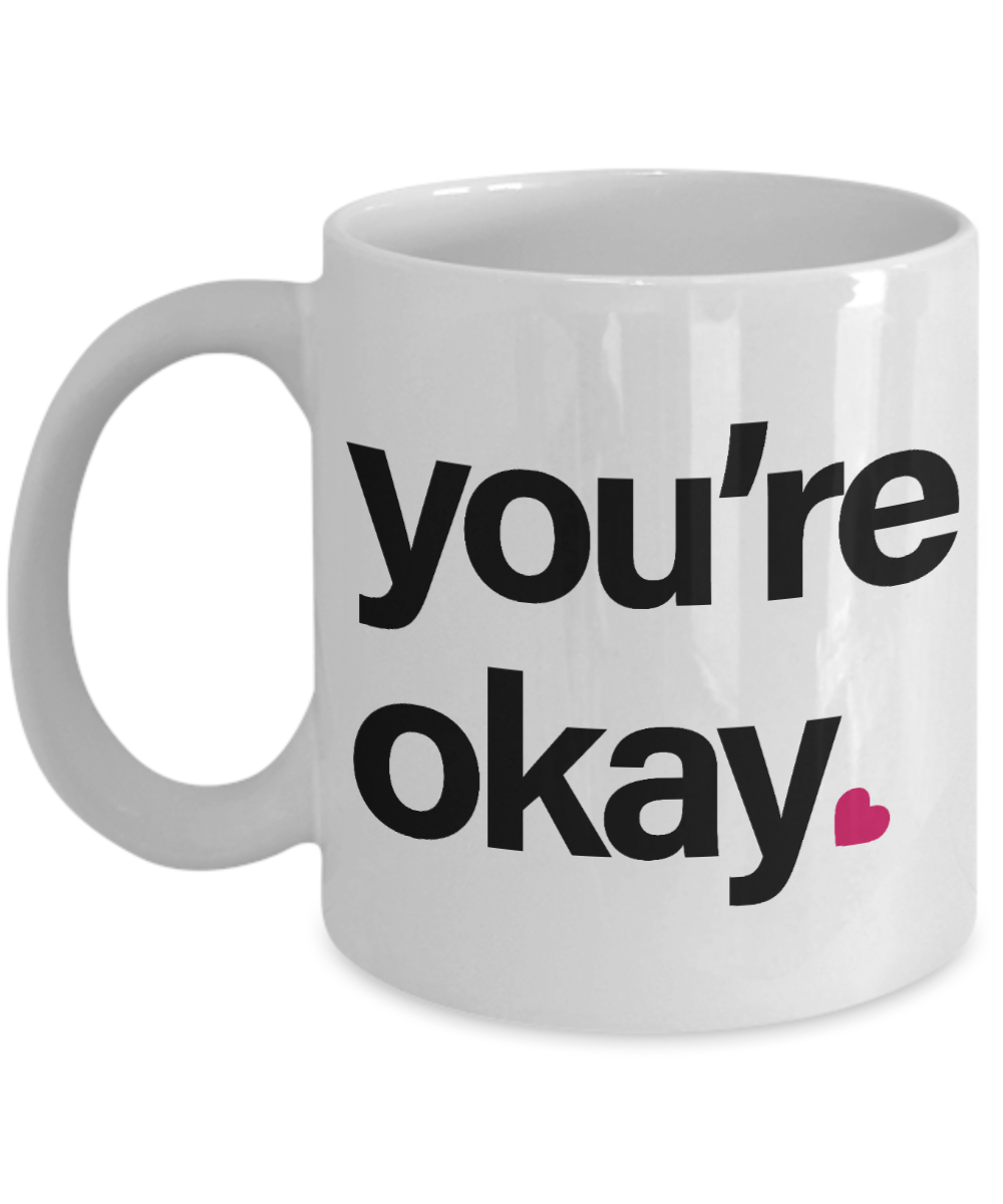You're Okay Funny Understated Valentine for Wife Husband Boyfriend Girlfriend Fiance Friends