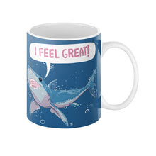 Great White Shark Feels Great! Coffee Mug 11oz - Sharptooth Snail
