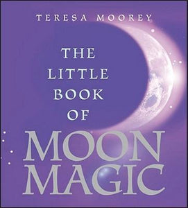 The little book of Moon Magic by Teresa Moorey - Pure & Simple Holistic