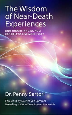 The Wisdom of Near Death Experiences by Dr Penny Sartori - Pure & Simple Holistic