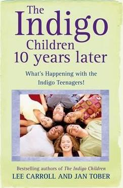 The Indigo Children 10 Years Later by Lee Carroll & Jan Tober - Pure & Simple Holistic