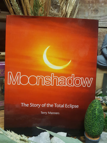 Moon shadow,  The story of the Total Eclipse - Pure & Simple Holistic