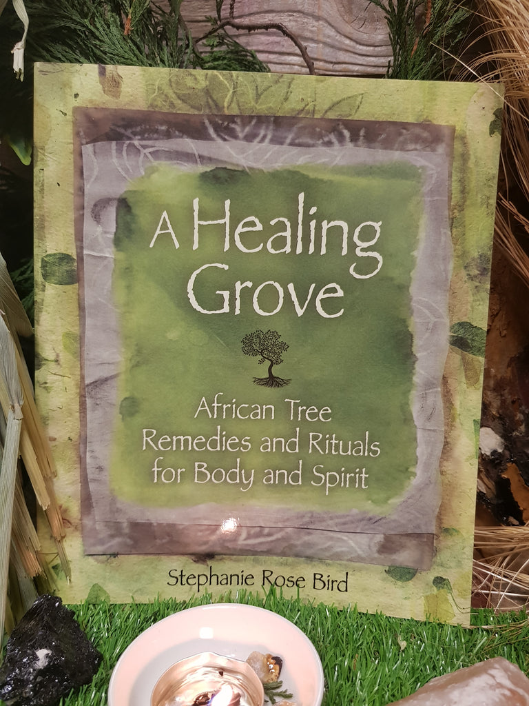 A Healing Grove- African Tree Remedies and Rituals for Body and Spirit - Pure & Simple Holistic