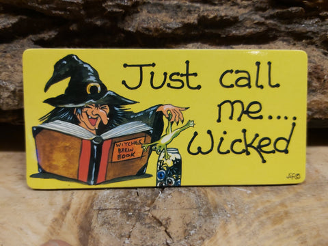 Just Call me wicked.....Fridge Magnet