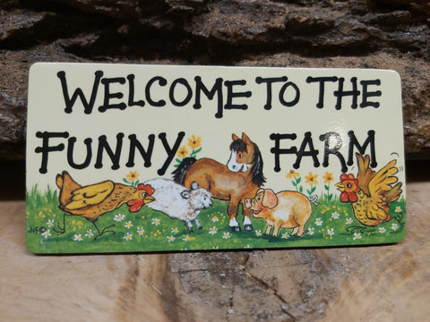 Welcome to the Funny Farm...Fridge Magnet