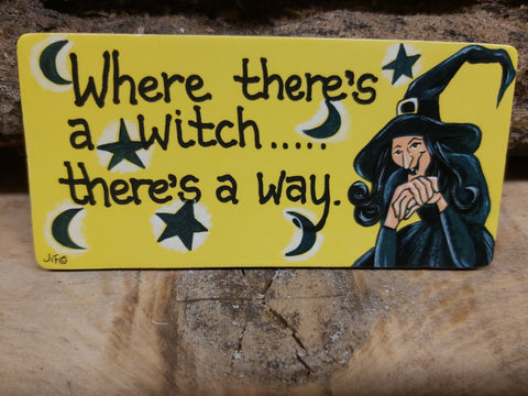 Wheres there a witch...Fridge Magnet
