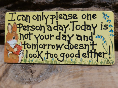 I can only please...Fridge Magnet