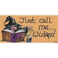 """Just call me wicked"" Witch Plaque - Pure & Simple Holistic"