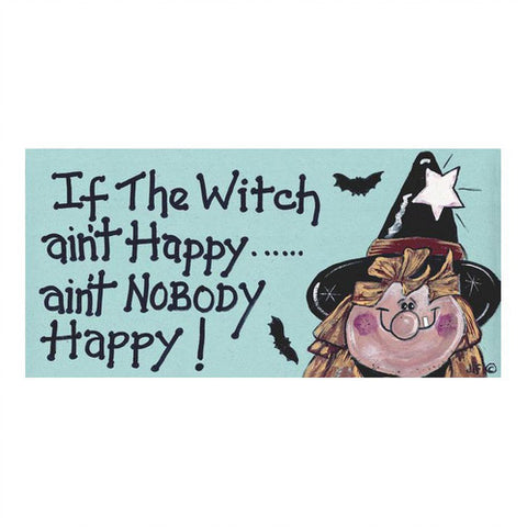 """If the witch aint happy, aint nobody happy"" Witch Plaque - Pure & Simple Holistic"