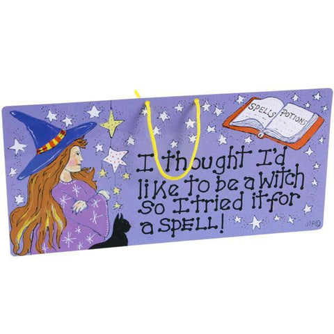 """Tried it for a Spell"" Witch Plaque - Pure & Simple Holistic"