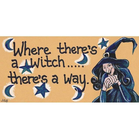 """Where theres a witch theres a way"" Witch Plaque - Pure & Simple Holistic"