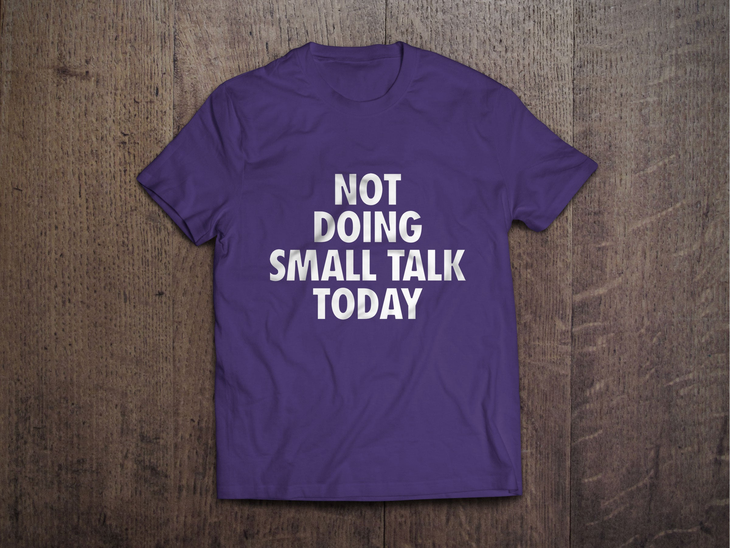 Not Doing Small Talk Today - Purp