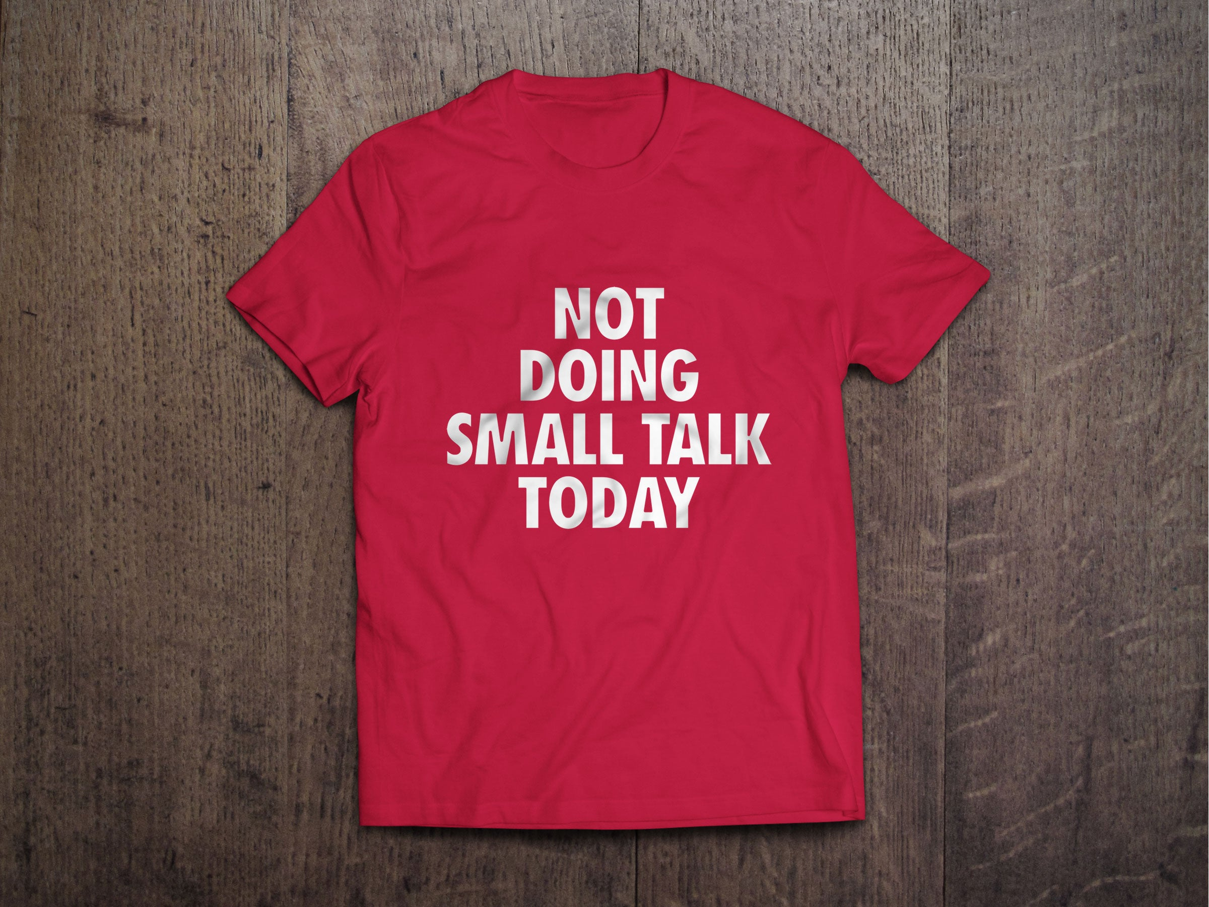 Not Doing Small Talk Today - Red