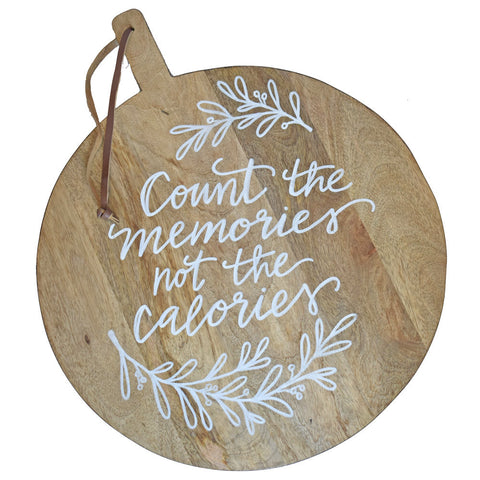 """Count the Memories not the Calories"" Calligraphy Quote Round Cutting Board With Leather Strap"