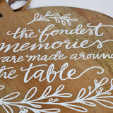 """The Fondest Memories are Made around the Table"" Calligraphy Quote Round Cutting Board With Leather Strap"