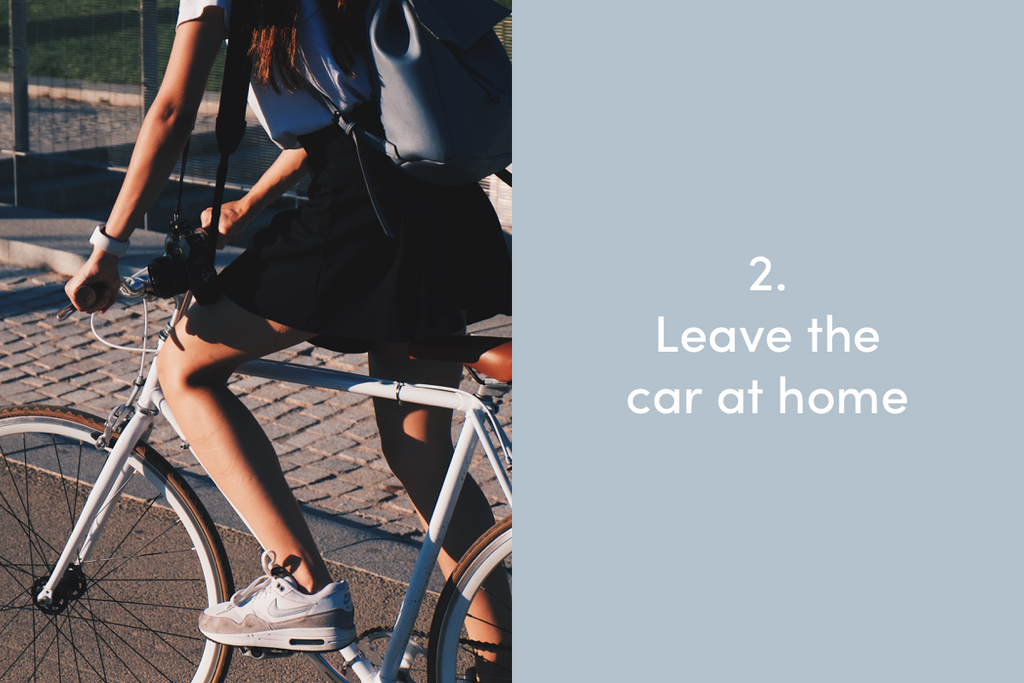 Leave the car at home
