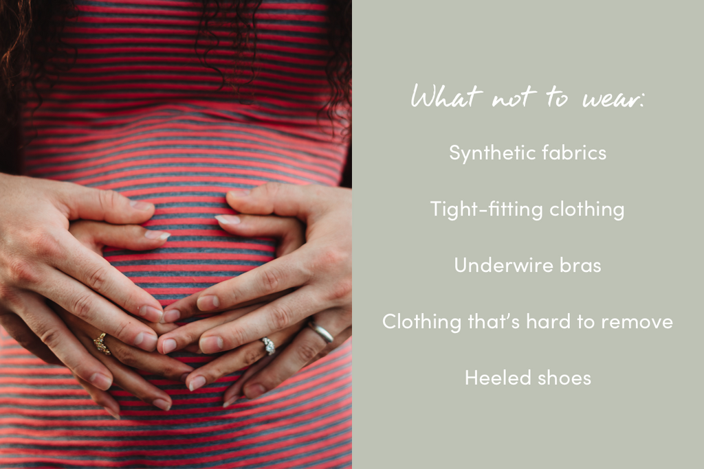 What should you not wear while pregnant?
