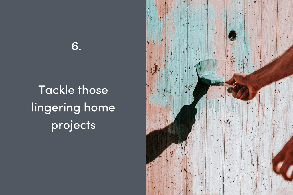 Tackle those lingering home projects