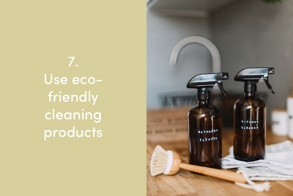 Use eco-friendly cleaning products